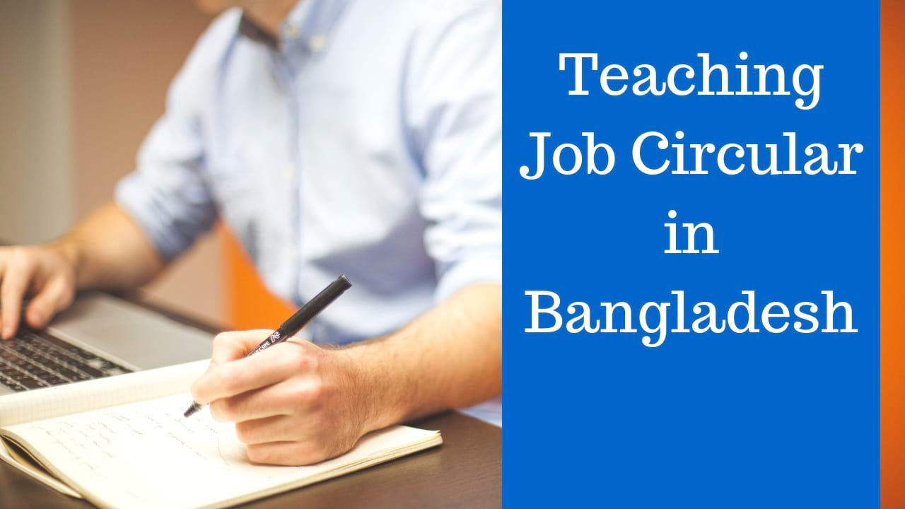 Teaching Job Circular in Bangladesh 2019