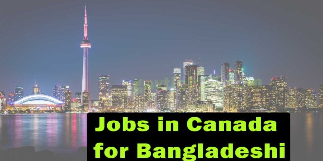 Jobs in Canada for Bangladeshi